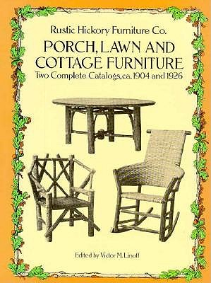 Image for Porch, Lawn, and Cottage Furniture: Two Complete Catalogs, 1904 and 1926