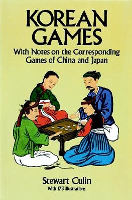 Image for Korean Games: With Notes on the Corresponding Games of China and Japan