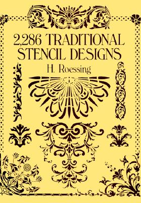 2,286 Traditional Stencil Designs (Dover Pictorial Archive), Roessing, H.