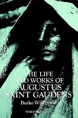 Image for The Life and Works of Augustus Saint Gaudens