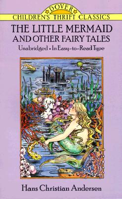 Image for The Little Mermaid and Other Fairy Tales: Unabridged in Easy-to-Read Type (Dover Children's Thrift Classics)