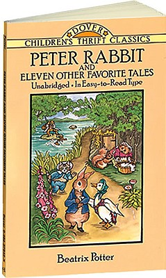 Peter Rabbit and Eleven Other Favorite Tales (Dover Children's Thrift Classics), Potter, Beatrix; Children's Dover Thrift