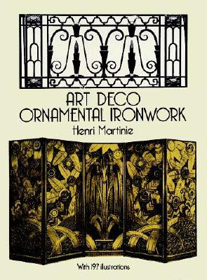 Image for Art Deco Ornamental Ironwork (Dover Jewelry and Metalwork)