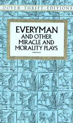 Image for Everyman and Other Miracle and Morality Plays (Dover Thrift Editions)