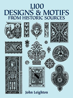Image for 1,100 Designs and Motifs from Historic Sources (Dover Pictorial Archive)
