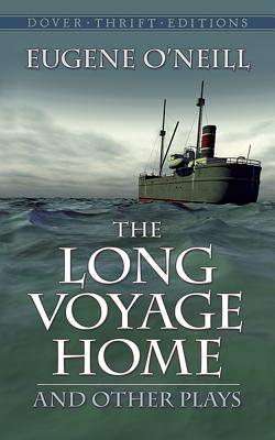 Image for The Long Voyage Home and Other Plays (Dover Thrift Editions)