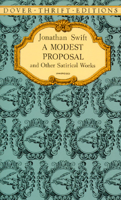Image for Modest Proposal And Other Satirical Works, A
