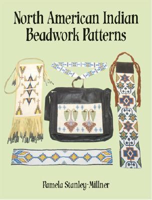 North American Indian Beadwork Patterns, Stanley-Millner, Pamela