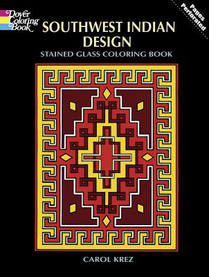 Image for Southwest Indian Design Stained Glass Coloring Book (Dover Design Stained Glass Coloring Book)