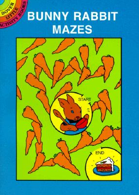 Image for Bunny Rabbit Mazes (Dover Little Activity Books)