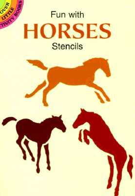 Fun with Horses Stencils (Dover Stencils), Kennedy, Paul E.; Horses