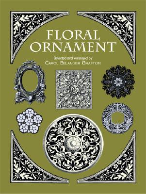 Floral Ornament (Dover Pictorial Archive), Carol Belanger Grafton