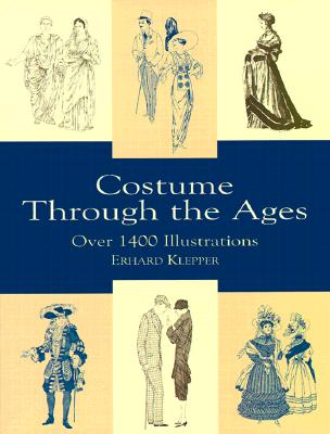 Costume Through the Ages: Over 1400 Illustrations (Dover Fashion and Costumes), Klepper, Erhard