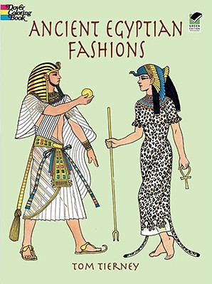 Ancient Egyptian Fashions (Dover Fashion Coloring Book), Tom Tierney
