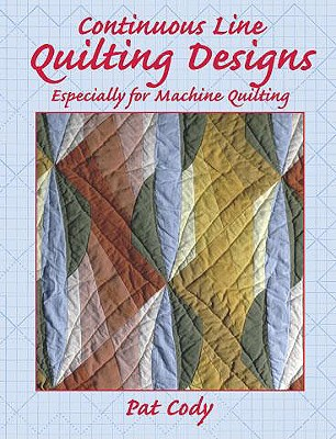 Continuous Line Quilting Designs: Especially for Machine Quilting, Pat Cody