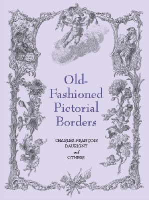 Old-Fashioned Pictorial Borders (Dover Pictorial Archive Series), Daubigny, Charles Francois; Others