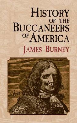 History of the Buccaneers of America, Burney, James