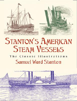 Image for Stanton's American Steam Vessels: The Classic Illustrations