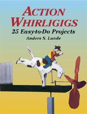 Image for Action Whirligigs: 25 Easy-to-Do Projects (Dover Woodworking)