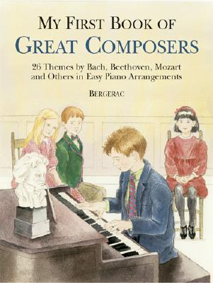 Image for A First Book of Great Composers: for the Beginning Pianist with Downloadable MP3s (Dover Music for Piano)