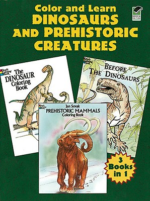 Color and Learn Dinosaurs and Prehistoric Creatures (Dover History Coloring Book), Dover; Coloring Books; Dinosaurs