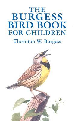 The Burgess Bird Book for Children (Dover Children's Classics), Burgess, Thornton W.