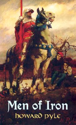 Men of Iron (Timeless Classics), HOWARD PYLE