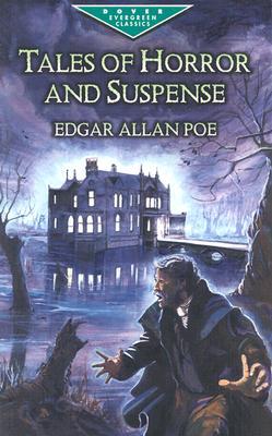 "Tales of Horror and Suspense (Dover Children's Evergreen Classics), ""Poe, Edgar Allan"""