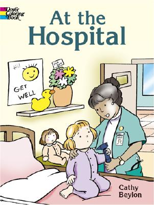 At the Hospital (Dover Coloring Books), Cathy Beylon, Coloring Books