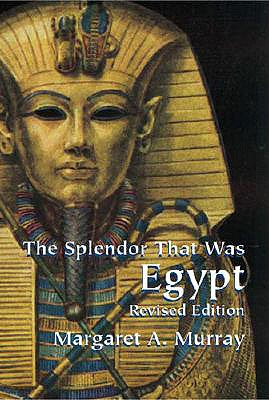 Image for The Splendor That Was Egypt: Revised Edition