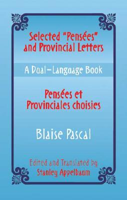 """Selected """"Pensees"""" and Provincial Letters/Pensees et Provinciales choisies: A Dual-Language Book (Dover Dual Language French) (Vol i), Pascal, Blaise"""