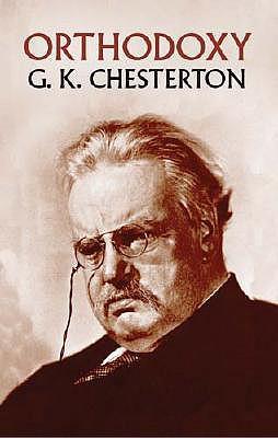Orthodoxy, G. K. CHESTERTON