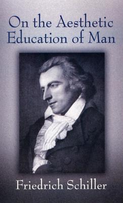 On the Aesthetic Education of Man (Dover Books on Western Philosophy), Friedrich Schiller