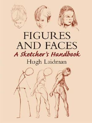 Image for Figures and Faces: A Sketcher's Handbook (Dover Art Instruction)