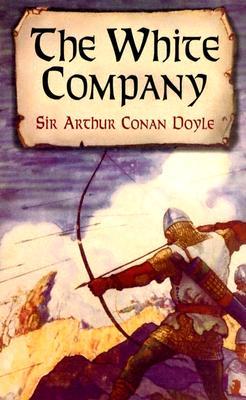 The White Company (Dover Books on Literature & Drama), Sir Arthur Conan Doyle