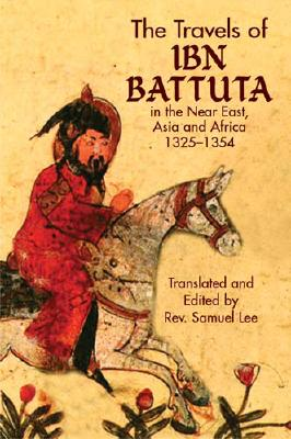 Image for The Travels of Ibn Battuta: in the Near East, Asia and Africa, 1325-1354
