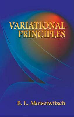 Variational Principles (Dover Books on Mathematics), Moiseiwitsch, B. L.; Mathematics