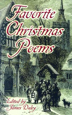 Favorite Christmas Poems (Dover Books on Literature & Drama), Daley, James [Editor]