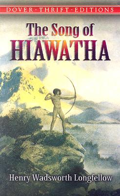 The Song of Hiawatha (Dover Thrift Editions), Henry Wadsworth Longfellow