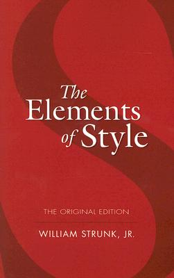 The Elements of Style: The Original Edition (Dover Language Guides), William Strunk Jr.