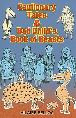 Cautionary Tales & Bad Child's Book of Beasts, Hilaire Belloc