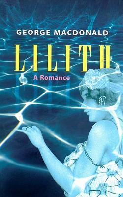 Lilith: A Romance, George MacDonald