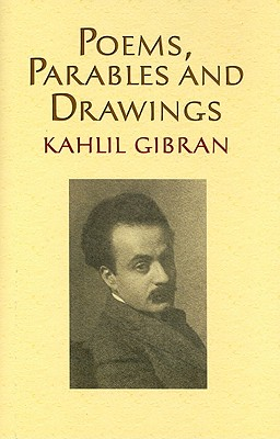 Poems, Parables and Drawings, Gibran,Kahlil/Raphael,Alice