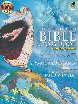 The Illustrated Bible Story Book -- Old Testament: Includes a Read-and-Listen CD (Read & Listen CD Storybooks), Seymour Loveland