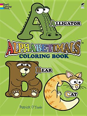 Alphabetimals Coloring Book (Dover Coloring Books), O'Toole, Patrick; Coloring Books