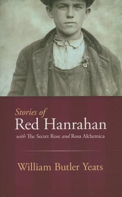 Image for Stories of Red Hanrahan: with The Secret Rose and Rosa Alchemica (Dover Books on Literature & Drama)