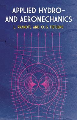 Applied Hydro- and Aeromechanics (Dover Books on Aeronautical Engineering), Prandtl, Ludwig; Tietjens, O. G.