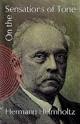 On the Sensations of Tone (Dover Books on Music), Hermann Helmholtz