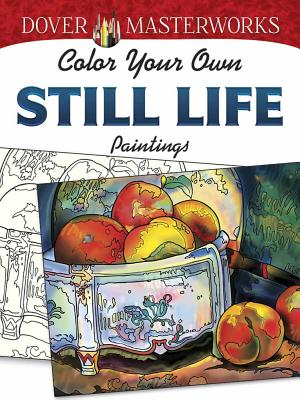 Image for Dover Masterworks: Color Your Own Still Life Paintings (Adult Coloring)