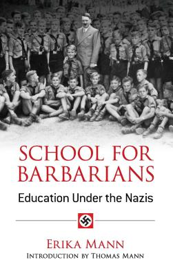 School for Barbarians: Education Under the Nazis (Dover Books on History, Political and Social Science), Erika Mann